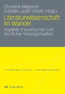 Literaturwissenschaft im Wandel: Aspekte theoretischer und fachlicher Neuorganisation