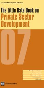 Little Data Book on Private Sector Development 2007 (World Development Indicators)