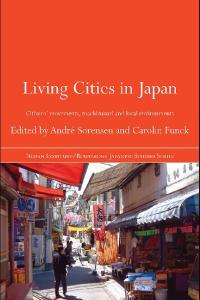Living Cities in Japan: Citizens' Movements, Machizukuri and Local Environments