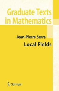 Local Fields (Graduate Texts in Mathematics 67)