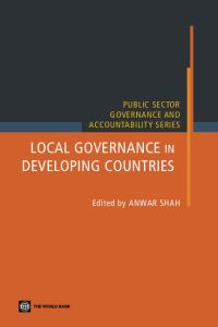 Local Governance in Developing Countries (Public Sector Governance and Accountability)