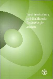 Local Institutions And Livelihoods: Guidelines For Analysis