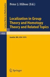 Localization in Group Theory and Homotopy Theory