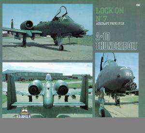 Lock On No. 7 - Fairchild Republic A-10 Thunderbolt II