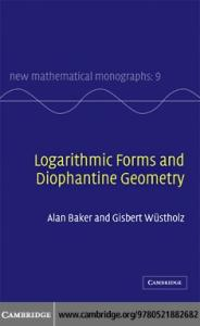 Logarithmic Forms and Diophantine Geometry (New Mathematical Monographs)