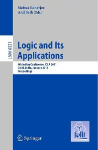 Logic and Its Applications: Fourth Indian Conference, ICLA 2011, Delhi, India, January 5-11, 2011, Proceedings