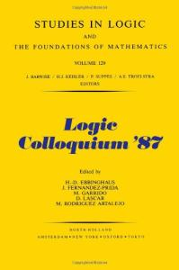Logic Colloquium '87: Proceedings of the Colloquium Held in Granada, Spain July 20-25, 1987