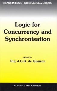 Logic for Concurrency and Synchronisation (Trends in Logic, 18)
