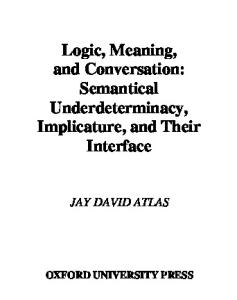 Logic, Meaning, and Conversation: Semantical Underdeterminacy, Implicature, and Their Interface