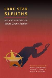 Lone Star Sleuths: An Anthology of Texas Crime Fiction (Southwestern Writers Collection Series)