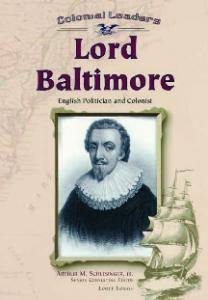 Lord Baltimore: English Politician and Colonist (Colonial Leaders)