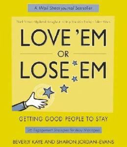 Love 'Em or Lose 'Em: Getting Good People to Stay (3rd Edition)