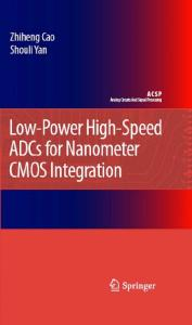 Low-Power High-Speed ADCs for Nanometer CMOS Integration (Analog Circuits and Signal Processing)