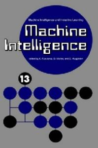Machine Intelligence 13: Machine Intelligence and Inductive Learning (Machine Intelligence)