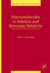 Macromolecules in Solution and Brownian Relativity (Interface Science and Technology, Volume 15)