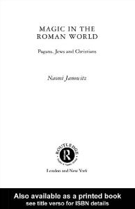 Magic in the Roman World: Pagans, Jews and Christians (Religion in the First Christian Centuries)