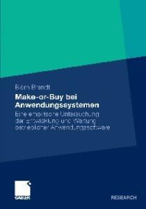 Make-or-Buy bei Anwedungssystemen: Eine empirische Untersuchung der Entwicklung und Wartung betrieblicher Anwendungssoftware