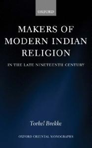 Makers of Modern Indian Religion in the Late Nineteenth Century (Oxford Oriental Monographs)