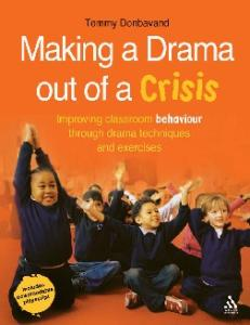 Making a drama out of a crisis: improving classroom behaviour through drama techniques and exercise