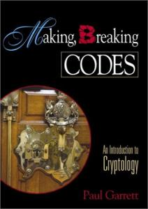 Making, breaking codes: an introduction to cryptography