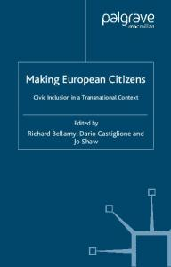 Making European Citizens: Civic Inclusion in a Transnational Context (One Europe or Several?)