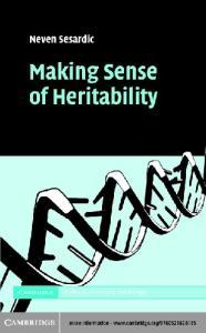 Making Sense of Heritability (Cambridge Studies in Philosophy and Biology)