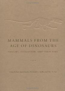 Mammals from the Age of Dinosaurs: Origins, Evolution, and Structure
