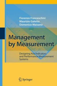 Management by Measurement - Designing Key Indicators and Performance Measurement Systems