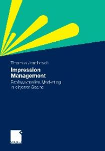Management Impression: Professionelles Marketing in eigener Sache