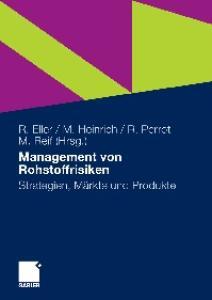 Management von Rohstoffrisiken: Strategien, Chancen, Risiken, Märkte und Produkte