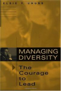Managing Diversity -- The Courage to Lead: