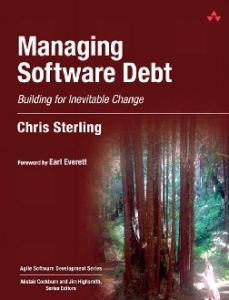Managing Software Debt: Building for Inevitable Change (Agile Software Development Series)