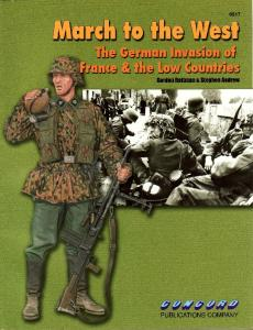 March to the West: The German invasion of France the Low Countries