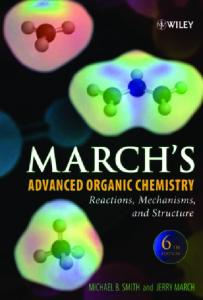 March's Advanced Organic Chemistry: Reactions, Mechanisms, and Structure, Sixth Edition (March's Advanced Organic Chemistry)