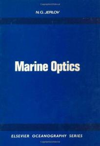 Marine Optics (Elsevier Oceanography Series, Volume 14)