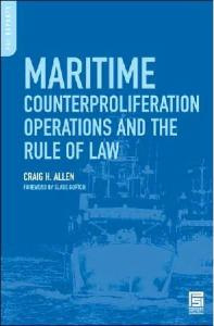 Maritime Counterproliferation Operations and the Rule of Law (Psi Reports)