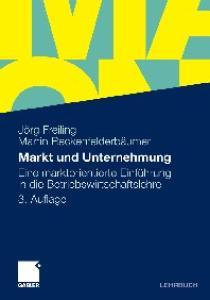 Markt und Unternehmung: Eine marktorientierte Einfuhrung in die Betriebswirtschaftslehre