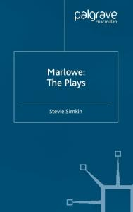 Marlowe:  the Plays (Analysing Texts)