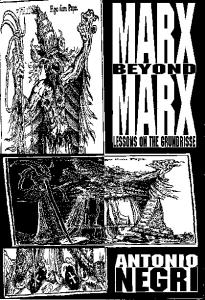 Marx beyond Marx: lessons on the Grundrisse