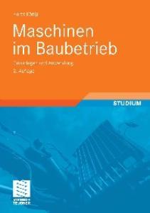 Maschinen im Baubetrieb: Grundlagen und Anwendung, 2. Auflage  GERMAN