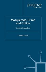 Masquerade, Crime and Fiction: Criminal Deceptions (Crime Files)