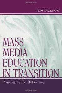 Mass media education in transition: preparing for the 21st century