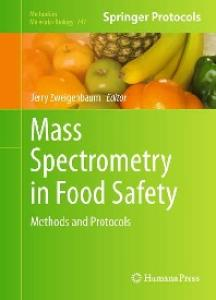 Mass Spectrometry in Food Safety: Methods and Protocols (Methods in Molecular Biology Vol 747)