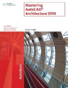 Mastering AutoCAD Architecture 2010