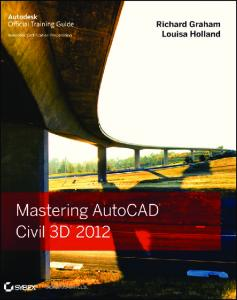 Mastering AutoCAD Civil 3D 2012 (Autodesk Official Training Guides)