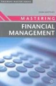Mastering Financial Management (Palgrave Master Series)