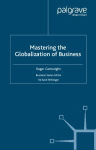 Mastering the Globalization of Business (Palgrave Master Series)