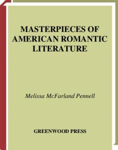 Masterpieces of American Romantic Literature (Greenwood Introduces Literary Masterpieces)