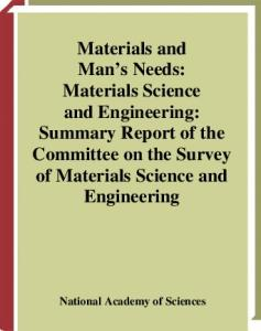 Materials and man's needs: Materials science and engineering; summary report