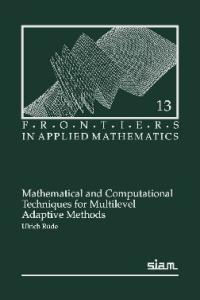 Mathematical and Computational Techniques for Multilevel Adaptive Methods (Frontiers in Applied Mathematics)